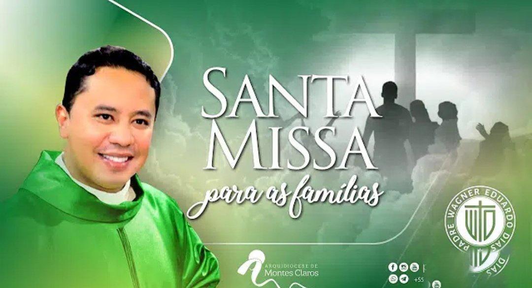 Santa Missa para as Famílias - 16/09/2020 - 18:00 horas - Padre Wagner Eduardo Dias.
