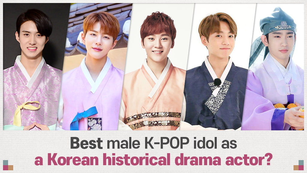 VOTE NOW] Cast the best K-pop idol as a historical drama
