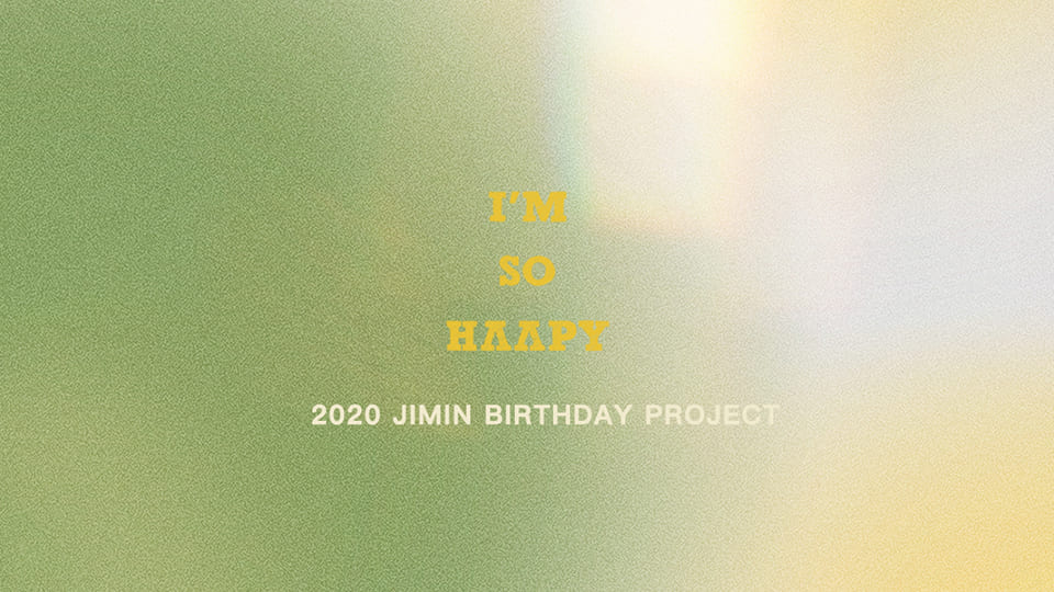 [I'M SO HAAPY] 2020 JIMIN BIRTHDAY PROJECT