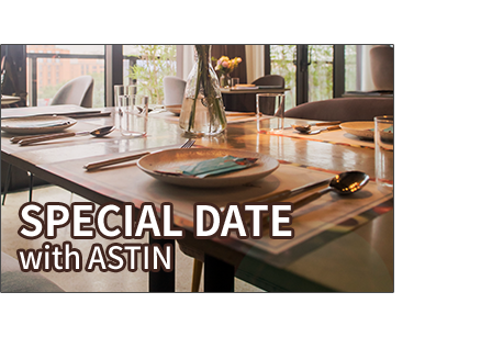 Special Date with ASTIN (Included meal time)