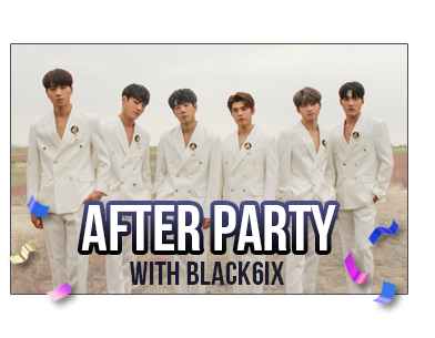 After Party with BLACK6IX (Meal Time+α)