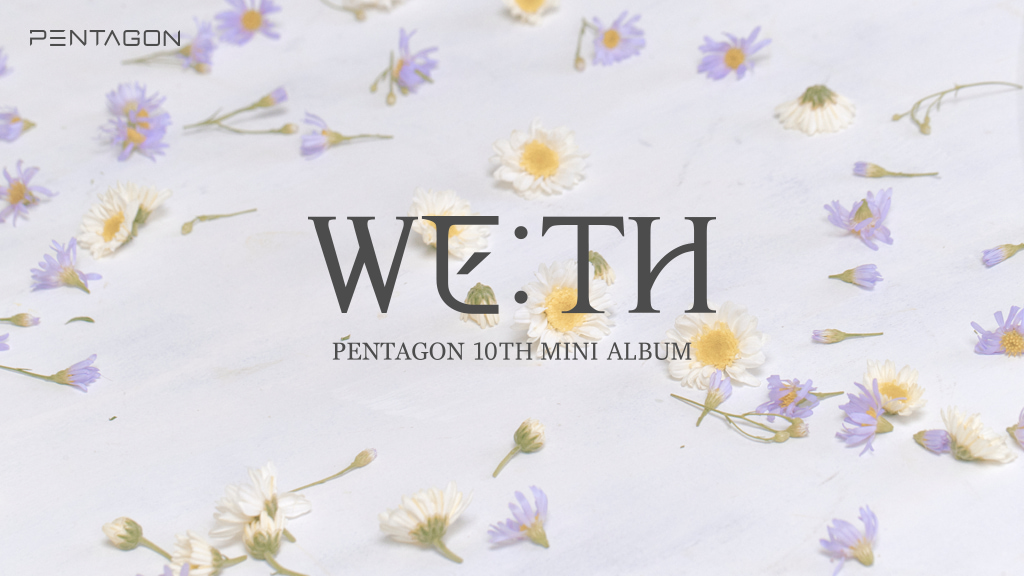 PENTAGON 10th Mini Album [WE:TH] Video call Event