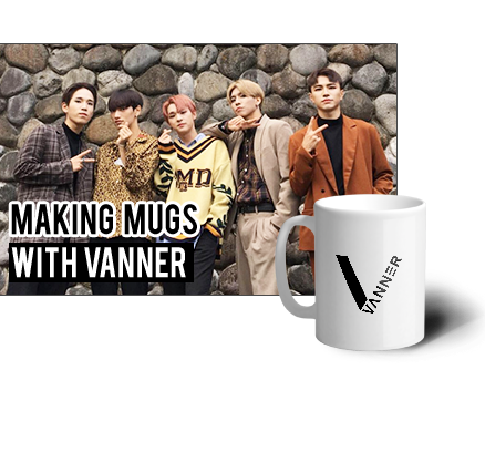Making Mugs with VANNER (*included mugs+1:1 selfie photo time)