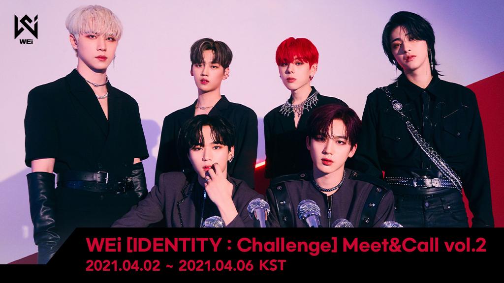 WEi(위아이) [IDENTITY : Challenge] Meet&Call vol.2